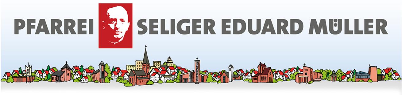 Katholische Pfarrei Seliger Eduard Müller